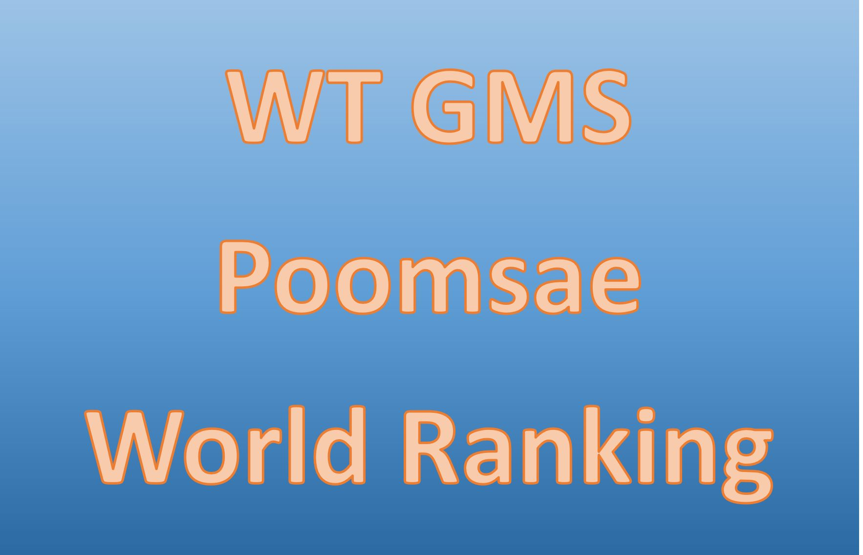 Release of World Poomase Rankings on WT GMS